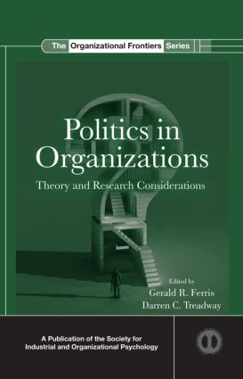 Politics in Organizations: Theory and Research Considerations (Hardback) book cover