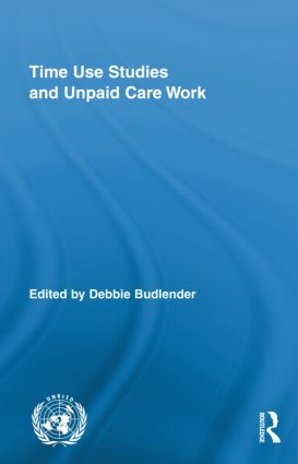 Time Use Studies and Unpaid Care Work: 1st Edition (Hardback) book cover