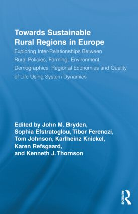 Towards Sustainable Rural Regions in Europe: Exploring Inter-Relationships Between Rural Policies, Farming, Environment, Demographics, Regional Economies and Quality of Life Using System Dynamics (Hardback) book cover