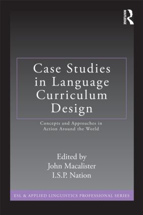 Case Studies in Language Curriculum Design: Concepts and Approaches in Action Around the World (Paperback) book cover