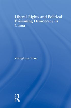 Liberal Rights and Political Culture: Envisioning Democracy in China book cover
