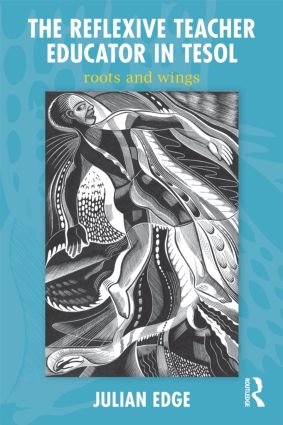 The Reflexive Teacher Educator in TESOL: Roots and Wings book cover