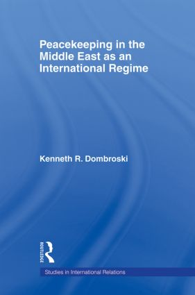 Peacekeeping in the Middle East as an International Regime (Paperback) book cover