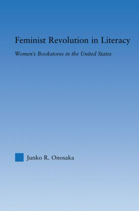 Feminist Revolution in Literacy: Women's Bookstores in the United States, 1st Edition (Paperback) book cover