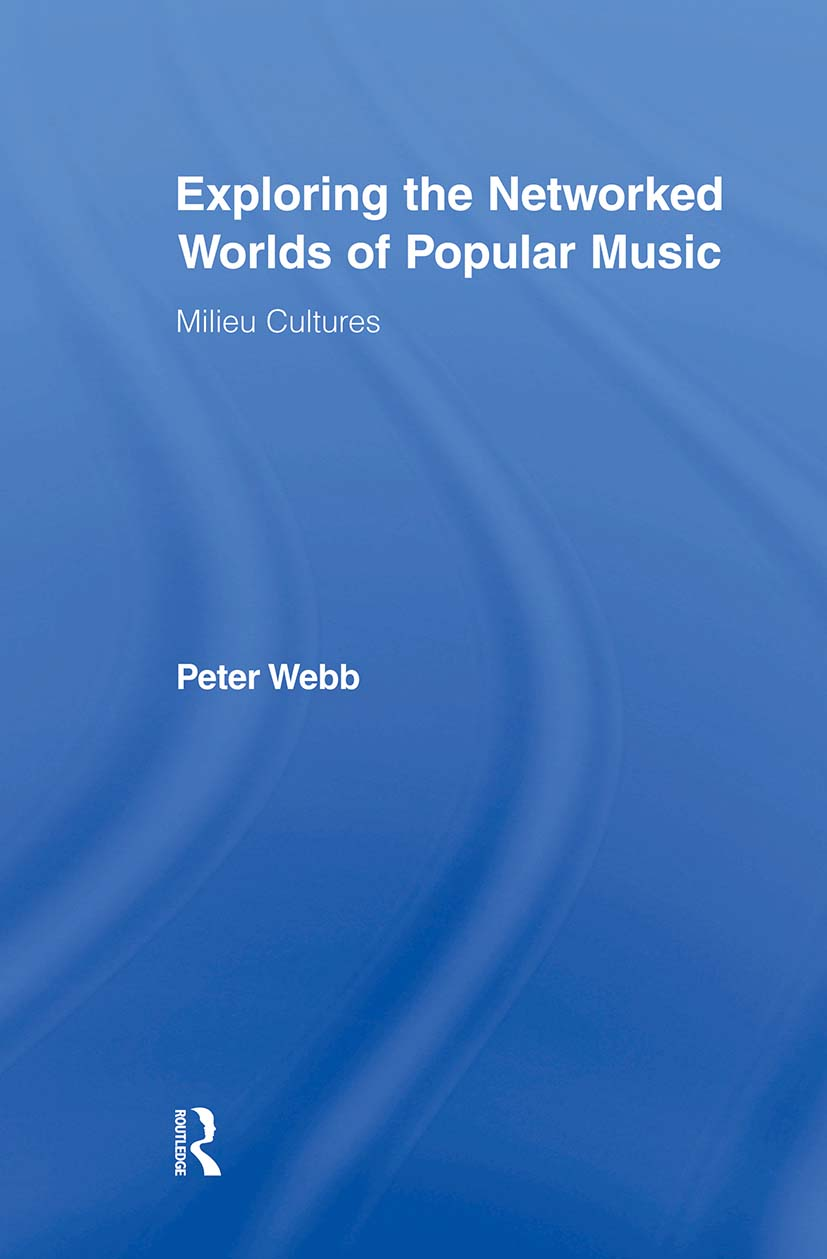 Exploring the Networked Worlds of Popular Music: Milieux Cultures (Paperback) book cover