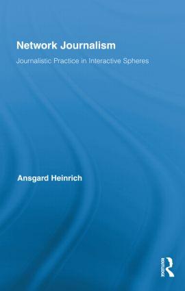 Network Journalism: Journalistic Practice in Interactive Spheres (Hardback) book cover