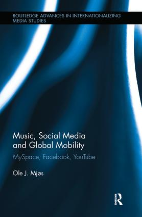 Music, Social Media and Global Mobility: MySpace, Facebook, YouTube (Hardback) book cover