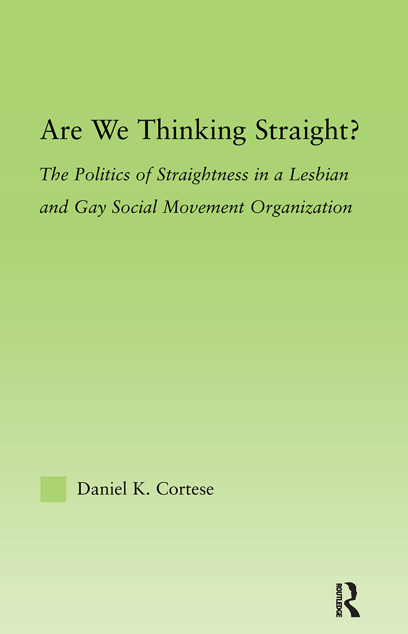 Are We Thinking Straight?: The Politics of Straightness in a Lesbian and Gay Social Movement Organization (Paperback) book cover