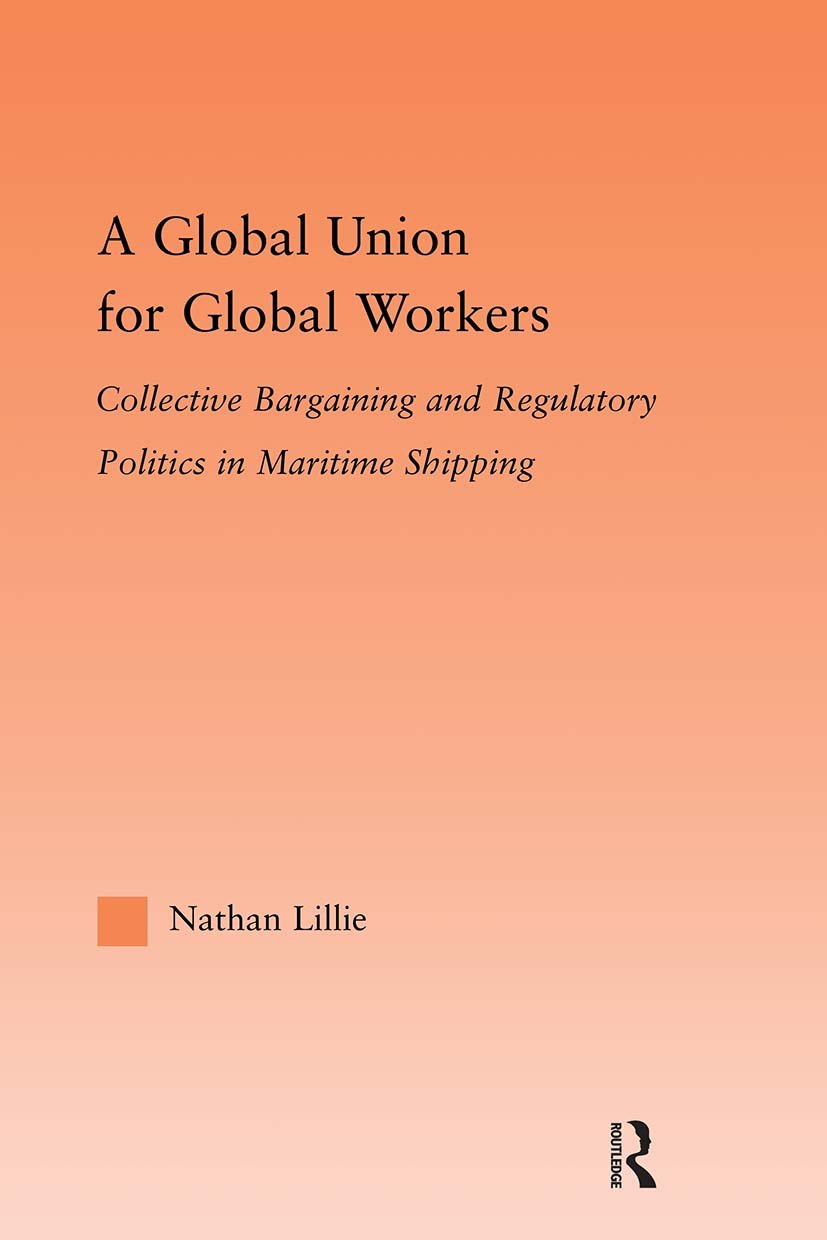 A Global Union for Global Workers: Collective Bargaining and Regulatory Politics in Maritime Shipping book cover