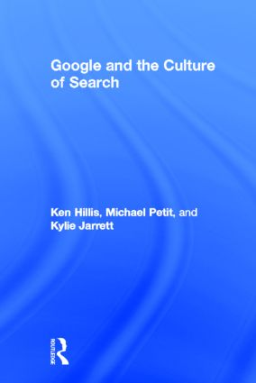 Google and the Culture of Search: 1st Edition (Hardback) book cover