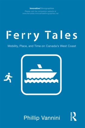 Ferry Tales: Mobility, Place, and Time on Canada's West Coast (Paperback) book cover