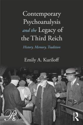 Contemporary Psychoanalysis and the Legacy of the Third Reich: History, Memory, Tradition book cover