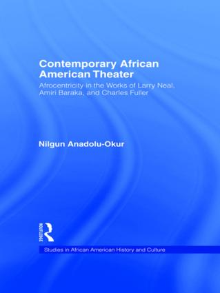 Contemporary African American Theater: Afrocentricity in the Works of Larry Neal, Amiri Baraka, and Charles Fuller (Paperback) book cover