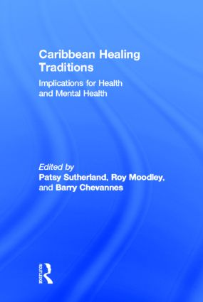 Caribbean Healing Traditions: Implications for Health and Mental Health (Hardback) book cover