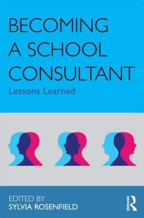 Becoming a School Consultant: Lessons Learned, 1st Edition (Paperback) book cover