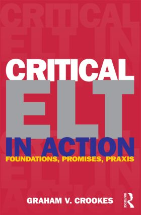 Critical ELT in Action: Foundations, Promises, Praxis (e-Book) book cover
