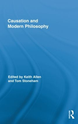 Causation and Modern Philosophy (Hardback) book cover