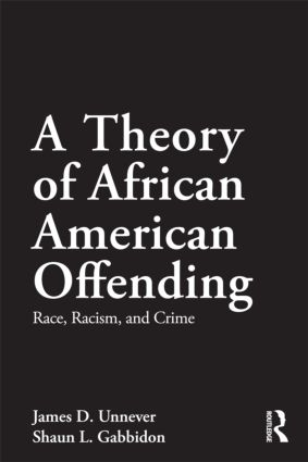 A Theory of African American Offending: Race, Racism, and Crime book cover