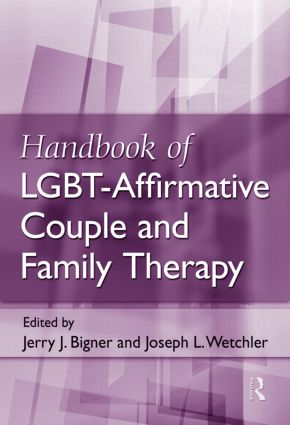 Handbook of LGBT-Affirmative Couple and Family Therapy (Hardback) book cover