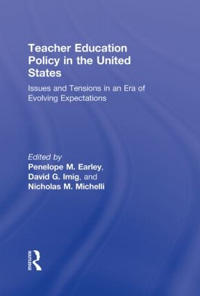 Teacher Education Policy in the United States: Issues and Tensions in an Era of Evolving Expectations, 1st Edition (Hardback) book cover