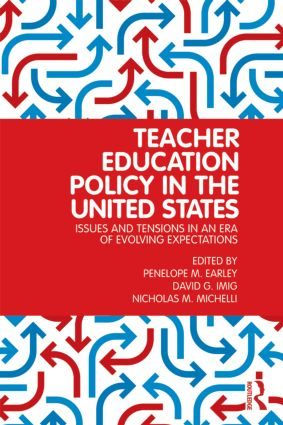 Teacher Education Policy in the United States: Issues and Tensions in an Era of Evolving Expectations, 1st Edition (Paperback) book cover