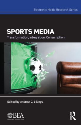 Sports Media: Transformation, Integration, Consumption (Hardback) book cover