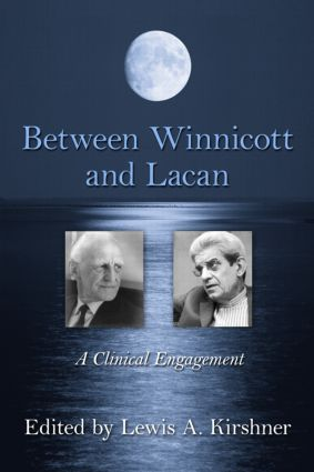 Between Winnicott and Lacan: A Clinical Engagement (Paperback) book cover