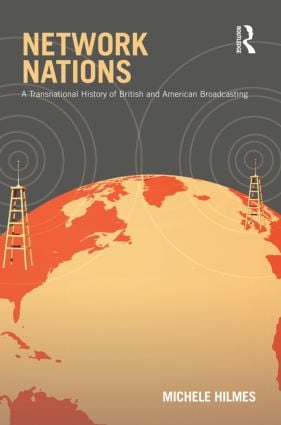 Network Nations: A Transnational History of British and American Broadcasting (Paperback) book cover