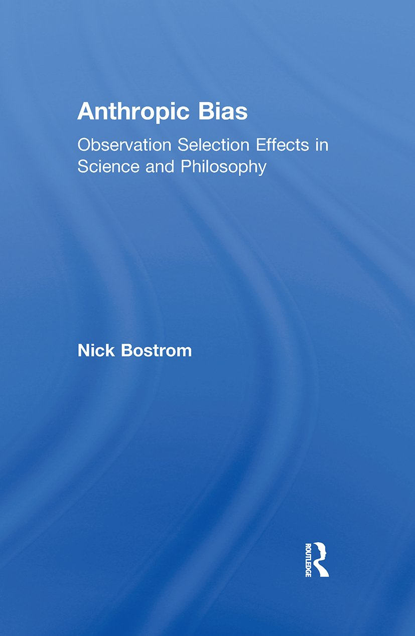 Anthropic Bias: Observation Selection Effects in Science and Philosophy (Paperback) book cover