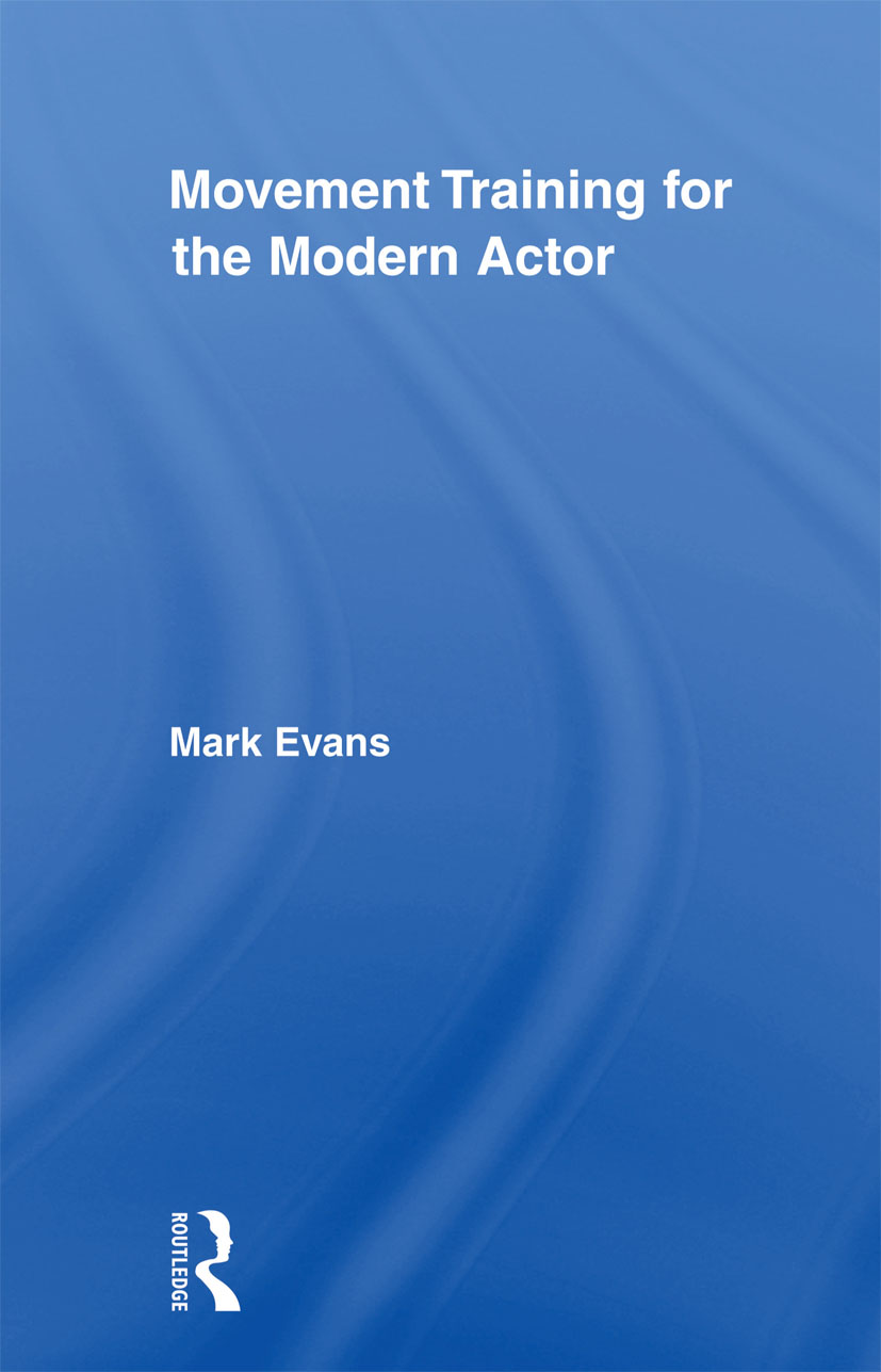 Movement Training for the Modern Actor (Paperback) book cover