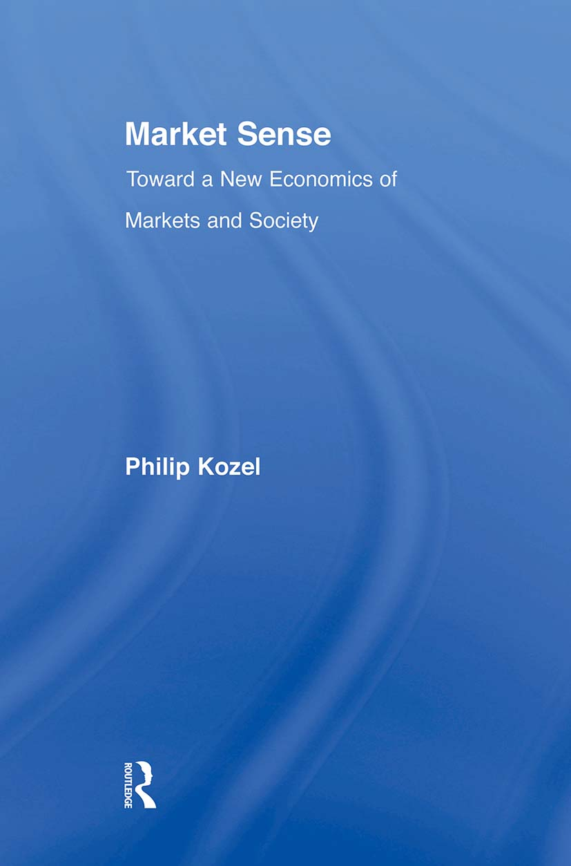 Market Sense: Toward a New Economics of Markets and Society book cover