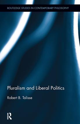 Pluralism and Liberal Politics (Hardback) book cover