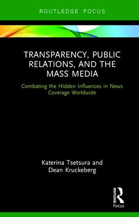 Transparency, Public Relations and the Mass Media: Combating the Hidden Influences in News Coverage Worldwide, 1st Edition (Hardback) book cover