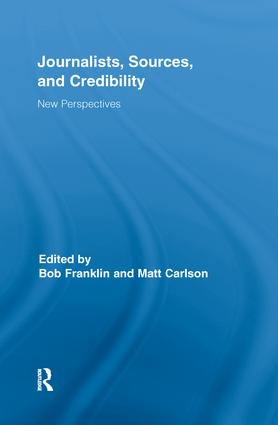 Journalists, Sources, and Credibility: New Perspectives (Hardback) book cover
