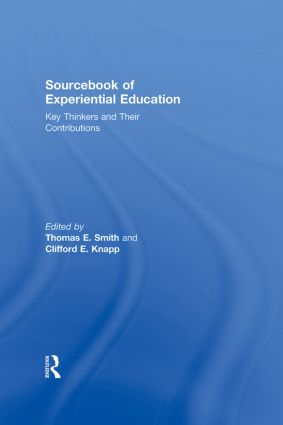 Sourcebook of Experiential Education: Key Thinkers and Their Contributions (Hardback) book cover