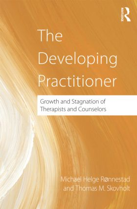 The Developing Practitioner: Growth and Stagnation of Therapists and Counselors (Hardback) book cover