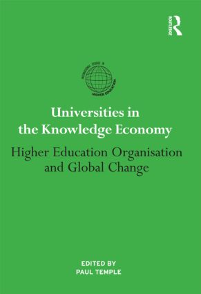 Universities in the Knowledge Economy: Higher education organisation and global change (Hardback) book cover