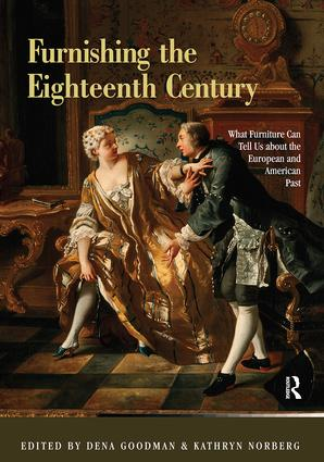 Furnishing the Eighteenth Century: What Furniture Can Tell Us about the European and American Past, 1st Edition (Paperback) book cover