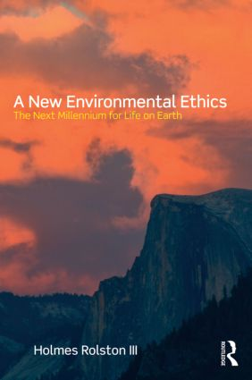 A New Environmental Ethics: The Next Millennium for Life on Earth (Paperback) book cover