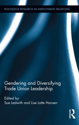 Gendering and Diversifying Trade Union Leadership (Hardback) book cover