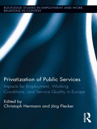 Privatization of Public Services: Impacts for Employment, Working Conditions, and Service Quality in Europe (Hardback) book cover
