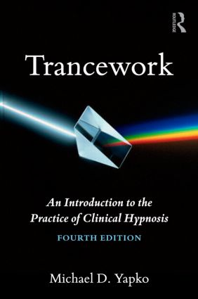 Trancework: An Introduction to the Practice of Clinical Hypnosis, 4th Edition (Hardback) book cover