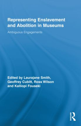 Representing Enslavement and Abolition in Museums: Ambiguous Engagements (Hardback) book cover
