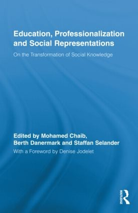 Education, Professionalization and Social Representations: On the Transformation of Social Knowledge (Hardback) book cover