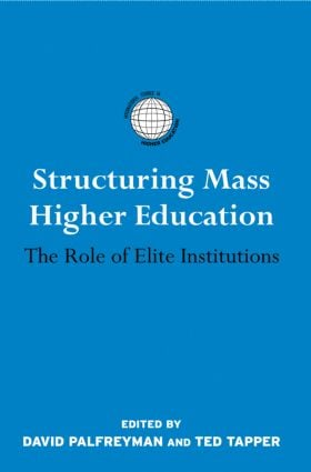 Structuring Mass Higher Education: The Role of Elite Institutions book cover
