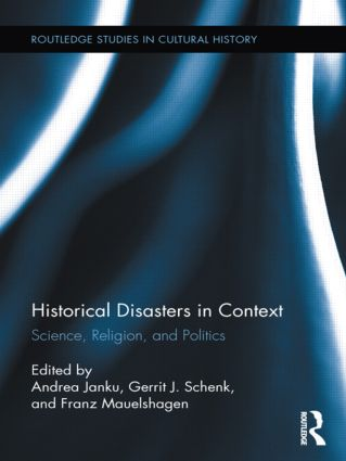 Historical Disasters in Context: Science, Religion, and Politics (Hardback) book cover