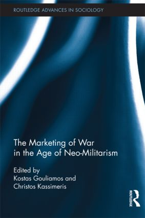 The Marketing of War in the Age of Neo-Militarism (Hardback) book cover