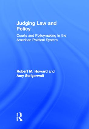 Judging Law and Policy: Courts and Policymaking in the American Political System, 1st Edition (Hardback) book cover