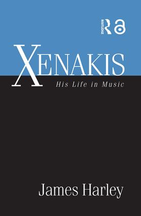 Xenakis: His Life in Music, 1st Edition (Paperback) book cover