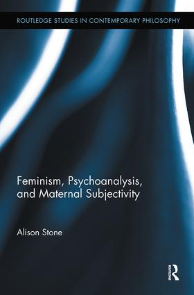 Feminism, Psychoanalysis, and Maternal Subjectivity (Hardback) book cover